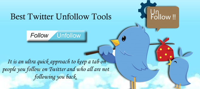Know your unfollowers and chuck them out with these invaluable tools